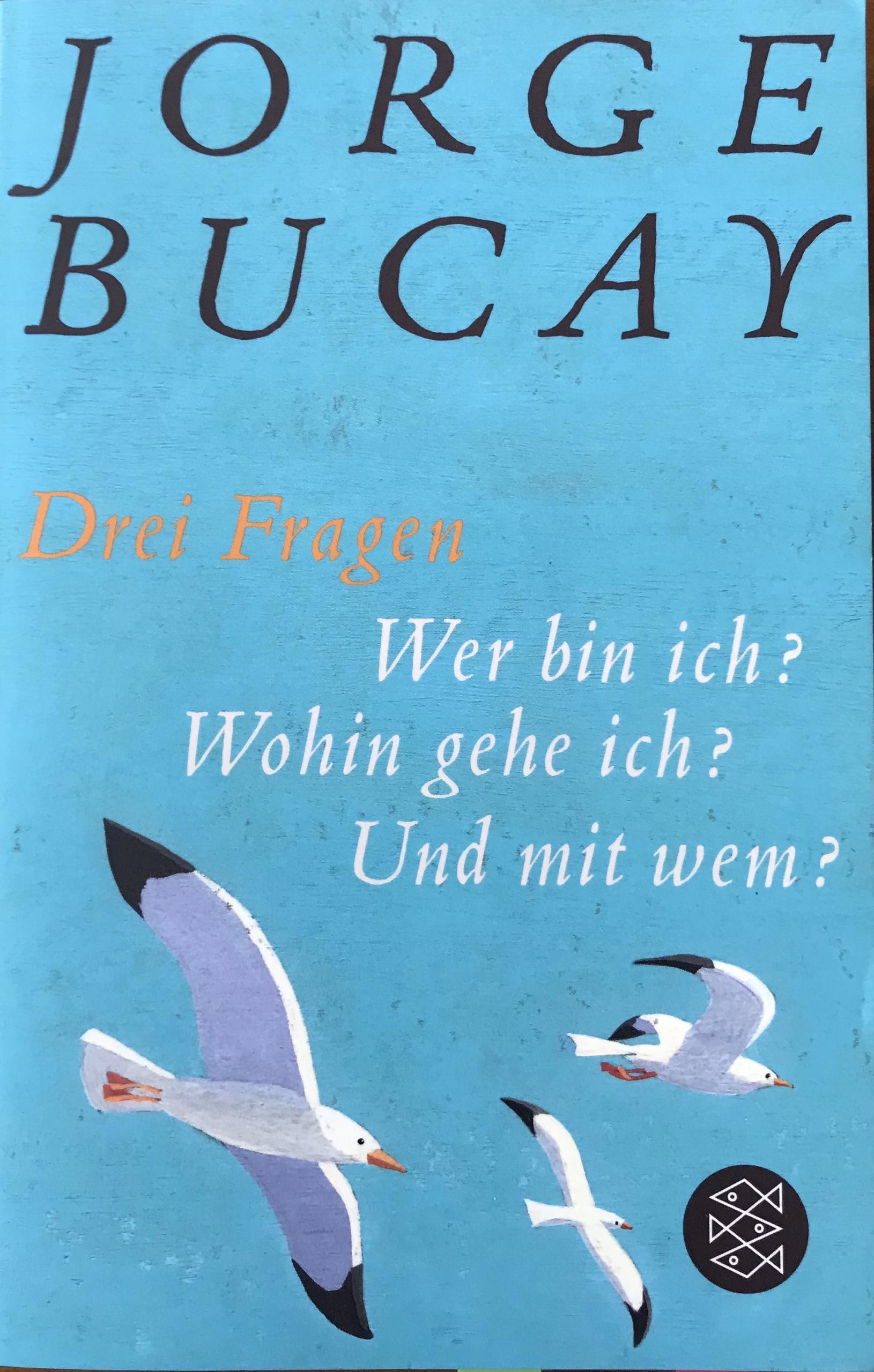 Jorge Bucay, 3 Fragen